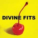 "Divine Fits, ""A Thing Called Divine Fits"" - Better than the last Spoon record, Britt's influence makes the Wolf Parade guy's voice tolerable, and in fact, even enjoyable. It sounds like both bands at once, weirdly enough, but it remains totally cohesive. I love ""Would That Not Be Nice"" and ""My Love Is Real,"" two very different songs that mesh well. -C"