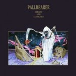 "Pallbearer, ""Sorrow and Extinction"" - The darkness found itself in me, and somehow with its deadly tone, paradoxically soaring/crushing riffs, and brief moments of vulnerability, made me feel accepted. -h"