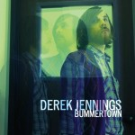 "Derek Jennings, ""Bummertown"" (2014) - This is a no-brainer. Derek (THE RETURN, The Ashtray Life, Sexual Jedi, full disclosure: MFR's own D-Rockets) releases a long-awaited concise acoustically driven batch of songs that were instantly lovable, and that will soon grow on me like literally everything else he's ever done. This guy is incapable of releasing bad (or even so-so) music. Do yourself a huge favor: Head on over to iTunes and pick this EP up for a measly $3.96. You can't afford not to. -Cory"