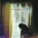 "The War On Drugs, ""Lost in the Dream"" (2014) - The lyrics' genuine heartache is held in tension with the mid-80s Bruce Hornsby-style production to pitch-perfect effect throughout this masterpiece.  Brilliant and beautiful. -h"