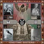 "Aleph Null, ""Endtime Sisters"" (2016) - This EP stands in for the band's entire discography, which I devoured this year.  Crushing melodic heaviness in odd time signatures; too cool.  -h"